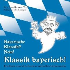Bayerische Klassik? Nein! Klassik bayerisch!