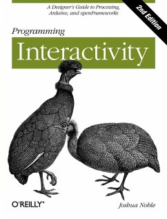 Programming Interactivity: A Designer's Guide to Processing, Arduino, and Openframeworks - Noble, Joshua