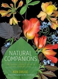 Natural Companions: The Garden Lover's Guide to Plant Combinations - Druse, Kenneth