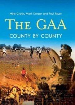The Gaa: County by County - Cronin, Mike; Duncan, Mark; Rouse, Paul