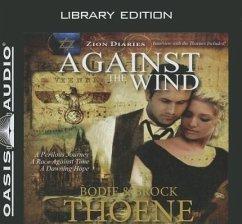 Against the Wind (Library Edition) - Thoene, Brock Thoene, Bodie
