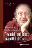 Financial Institutions, in and Out of Crisis: Reflections by Anthony Saunders