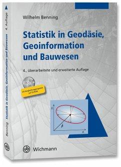Statistik in Geodäsie, Geoinformation und Bauwesen - Benning, Wilhelm