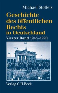 Staats- und Verwaltungsrechtswissenschaft in West und Ost 1945-1990 / Geschichte des öffentlichen Rechts in Deutschland Bd.4 - Stolleis, Michael