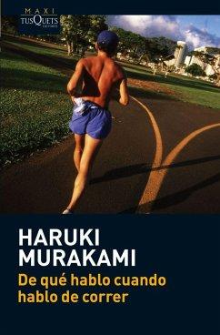 De qué hablo cuando hablo de correr - Murakami, Haruki