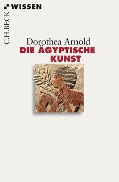 Die ägyptische Kunst - Arnold, Dorothea