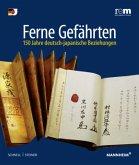 Ferne Gefährten. 150 Jahre deutsch-japanische Beziehungen