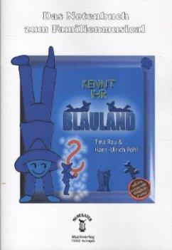 Kennt ihr Blauland?, Das Notenbuch zum Familienmusical