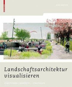 Landschaftsarchitektur visualisieren (eBook, PDF) - Mertens, Elke