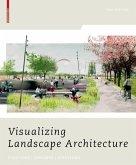 Visualizing Landscape Architecture (eBook, PDF)