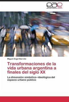 Transformaciones de la vida urbana argentina a finales del siglo XX