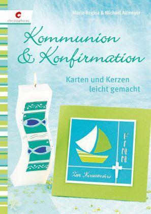 Kommunion & Konfirmation - Altmeyer, Maria-Regina; Altmeyer, Michael