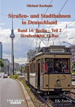 Strassen- und Stadtbahnen in Deutschland / Berlin 02 Straßenbahnen und O-Bus - Höltge, Dieter