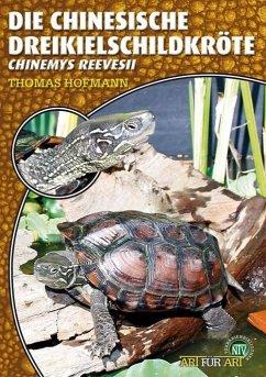 Art für Art: Die Chinesische Dreikielschildkröte - Hofmann, Thomas