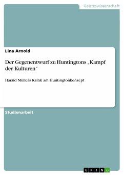 Der Gegenentwurf zu Huntingtons