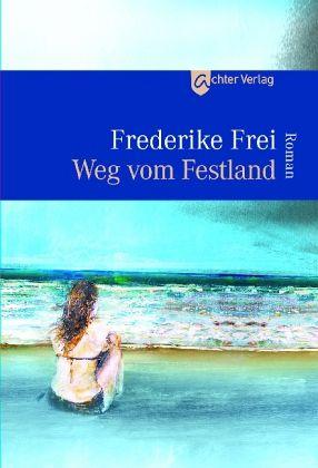 Weg vom Festland - Frei, Frederike