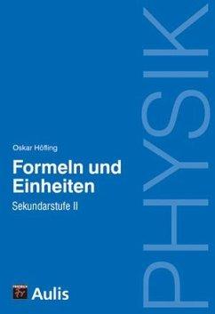 Physik allgemein / Formeln und Einheiten, SII