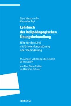 Lehrbuch der heilpädagogischen Übungsbehandlung - Oy, Clara M. von; Sagi, Alexander