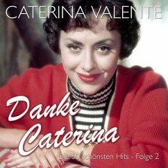 Danke Caterina - Die 50 Schönsten Hits,Folge 2 - Valente,Caterina
