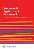 Sensomotorik - Psychomotorik - Soziomotorik