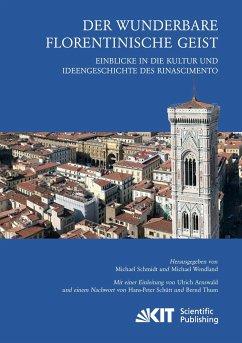 Der wunderbare florentinische Geist : Einblicke...