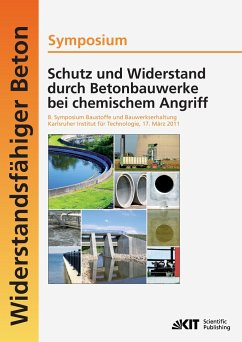 Schutz und Widerstand durch Betonbauwerke bei chemischem Angriff : 8. Symposium Baustoffe und Bauwerkserhaltung, Karlsruher Institut für Technologie (KIT) ; 17. März 2011 - Nolting, Ulrich