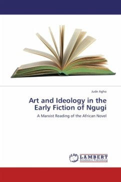 Art and Ideology in the Early Fiction of Ngugi