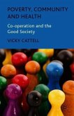 Poverty, Community and Health: Co-Operation and the Good Society
