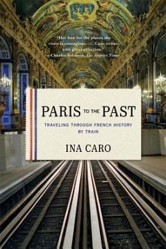 Paris to the Past - Traveling through French History by Train