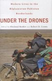 Under the Drones - Modern Lives in the Afghanistan-Pakistan Borderlands