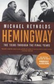 Hemingway: The 1930s Through the Final Years