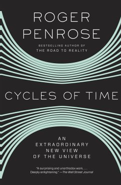 Cycles of Time: An Extraordinary New View of the Universe - Penrose, Roger