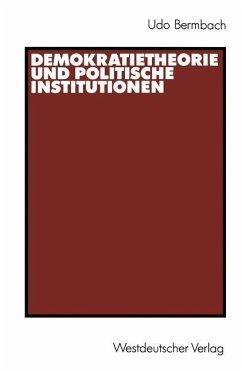 Demokratietheorie und politische Institutionen - Bermbach, Udo