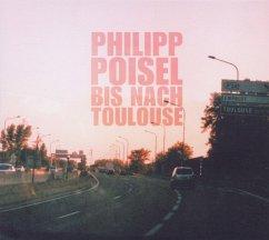 Bis Nach Toulouse/Eiserner Steg (2 CDs - Limited Bonus Edition) - Poisel,Philipp