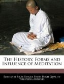 The History, Forms and Influence of Meditation