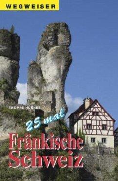25 mal Fränkische Schweiz - Hübner, Thomas