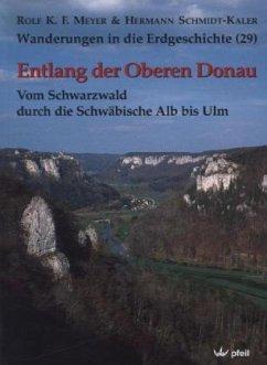Entlang der Oberen Donau / Wanderungen in die Erdgeschichte Bd.29 - Meyer, Rolf K. F.; Schmidt-Kaler, Hermann