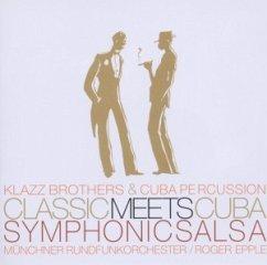 Classic Meets Cuba-Symphonic Salsa - Klazz Brothers & Cuba Percussion