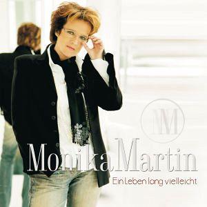 Ein Leben Lang Vielleicht - Monika Martin