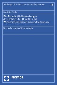 Die Arzneimittelbewertungen des Instituts für Qualität und Wirtschaftlichkeit im Gesundheitswesen - Scriba, Friederike