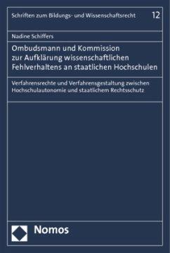 Ombudsmann und Kommission zur Aufklärung wissenschaftlichen Fehlverhaltens an staatlichen Hochschulen - Schiffers, Nadine