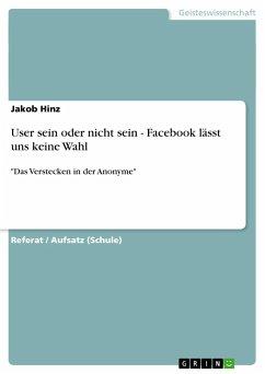 User sein oder nicht sein - Facebook lässt uns keine Wahl