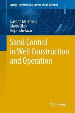 Sand Control in Well Construction and Operation - Matanovic, Davorin;Cikes, Marin;Moslavac, Bojan