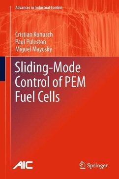 Sliding-Mode Control of PEM Fuel Cells - Kunusch, Cristian; Puleston, Paul; Mayosky, Miguel