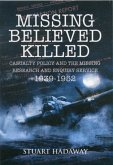 Missing Believed Killed: Casualty Policy and the Missing Research and Enquiry Service 1939-1952