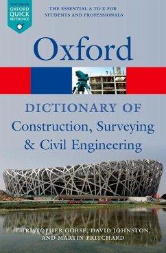 A Dictionary of Construction, Surveying, and Civil Engineering - Gorse, Christopher (Leeds Metropolitan University); Johnston, David (Leeds Metropolitan University); Pritchard, Martin (Leeds Metropolitan University)
