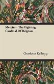 Mercier - The Fighting Cardinal Of Belgium
