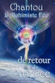 Chantou L'Alchimiste Fee de Retour a la Source