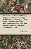 The Curio - An Illustrated Monthly Magazine Devoted To Genealogy And Biography, Heraldry And Book Plates, Coins And Autographs, Rare Books And Works Of Art, Old Furniture And Plate, And Other Colonial Relics - Vol. I