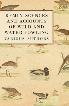 Reminiscences and Accounts of Wild and Water Fowling